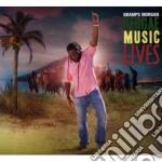 Gramps Morgan - Music Lives cd musicale di Morgan Gramps