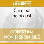 Cannibal holocaust cd musicale di Necrophagia