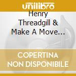 Henry Threadgill & Make A Move - Everybodys Mouth'S A Book cd musicale di Henry Threadgill