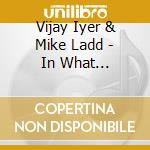 Vijay Iyer & Mike Ladd - In What Language? cd musicale di IYER VIJAY/LADD MIKE