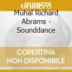 Muhal Richard Abrams - Sounddance cd musicale di ABRAMS MUHAL RICHARD