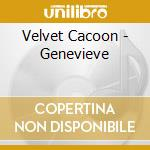 Velvet Cacoon - Genevieve cd musicale di Cacoon Velvet