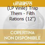 (LP VINILE) FILTH RATIONS                             lp vinile di Them Trap