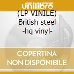 (LP VINILE) British steel -hq vinyl- lp vinile di Judas Priest
