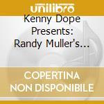 Kenny Dope Presents: Randy Muller's Best cd musicale di ARTISTI VARI