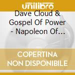 Dave Cloud & The Gospel Of Power - Napoleon Of Temperance cd musicale di Dave & the go Cloud