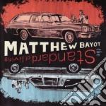 Matthew Bayot - Standard Of Living cd musicale di Matthew Bayot