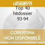 Top 40 hitdossier 93-94 cd musicale