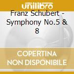 Schubert - Harnoncourt - Apex: Sinfonie Nn 5 & 8 cd musicale di Schubert\harnoncourt
