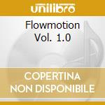 FLOWMOTION VOL. 1.0 cd musicale di ARTISTI VARI (2CD)