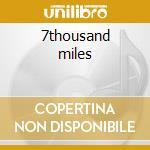 7thousand miles cd musicale di Deadline