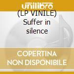(LP VINILE) Suffer in silence lp vinile