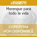 Merengue para todo la vida cd musicale di Artisti Vari