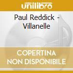 Paul Reddick - Villanelle cd musicale di Reddick Paul