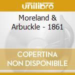 1861 cd musicale di MORELAND & ARBUCKLE