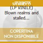 (LP VINILE) Blown realms and stalled explosions lp vinile di Enablers