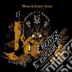 Wino And Conny Ochs - Heavy Kingdom cd musicale di Wino and conny ochs