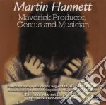 Maverick producer, genius and musicians cd musicale di Martin Hannett