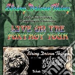 String Driven Thing - Live On The Foxtrot Tour cd musicale di String driven thing