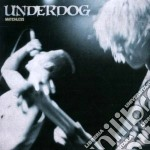 Underdog - Matchless cd musicale di UNDERDOG