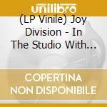 (LP VINILE) IN THE STUDIO WITH MARTIN HANNET lp vinile di JOY DIVISION