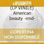 (LP VINILE) American beauty -rmd- lp vinile di Grateful Dead
