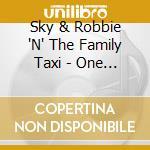 Sky & Robbie 'N' The Family Taxi - One Pop Reggae cd musicale di SLY & ROBBIE