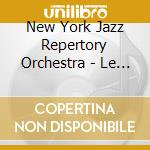 New York Jazz Repertory Orchestra - Le Jazz Hot cd musicale di NEW YORK JAZZ RE