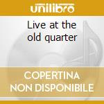 Live at the old quarter cd musicale di Townes van zandt