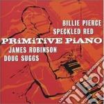 Primitive Piano - Same cd musicale di Piano Primitive