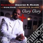 Reverend Dwayne R.mason - Glory! Glory! cd musicale di REVEREND DWAYNE R.MA