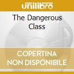 THE DANGEROUS CLASS                       cd musicale di END