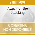 Attack of the attacking cd musicale