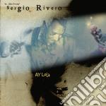 Rivero Sergio - Ay Lola cd musicale di Sergio Rivero