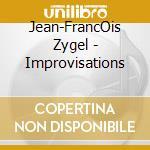 Improvisations cd musicale di Jean-francois Zygel