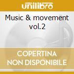 Music & movement vol.2 cd musicale