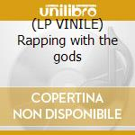 (LP VINILE) Rapping with the gods lp vinile