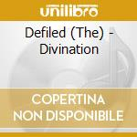 Defiled - Divination cd musicale