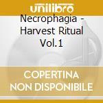 Necrophagia - Harvest Ritual Vol.1 cd musicale di NECROPHAGIA