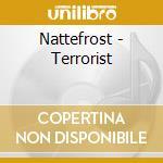 Nattefrost - Terrorist cd musicale di NATTEFROST