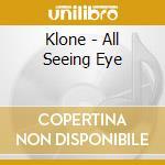 Klone - All Seeing Eye cd musicale di KLONE