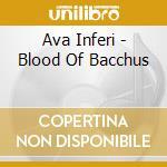 Ava Inferi - Blood Of Bacchus cd musicale di Inferi Ava