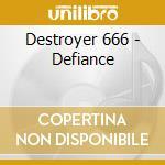 Destroyer 666 - Defiance cd musicale di DESTROYER 666