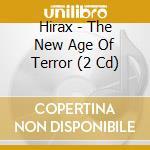NEW AGE OF TERROR, THE                    cd musicale di HIRAX