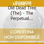 PERPETUAL MOTION, THE                     cd musicale di The Old dead tree