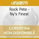 Rock Pete - Ny's Finest cd musicale di PETE ROCK