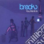Brooks - You Me & Us cd musicale di BROOKS