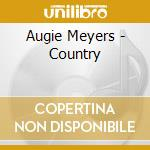 Augie Meyers - Country cd musicale di MEYERS AUGIE