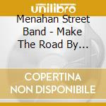 Menahan Street Band - Make The Road By Walking cd musicale di MENAHAN STREET BAND