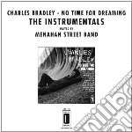 (LP VINILE) No time for dreaming instrumentals playe lp vinile di Charles Bradley
